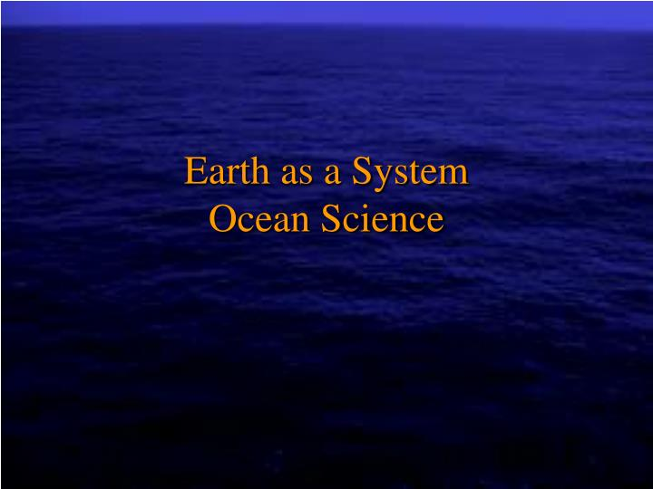 earth as a system ocean science n.