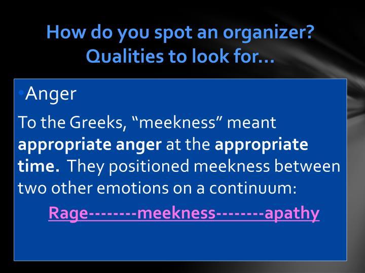 How do you spot an organizer?