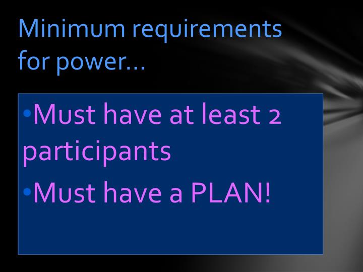Minimum requirements for power…