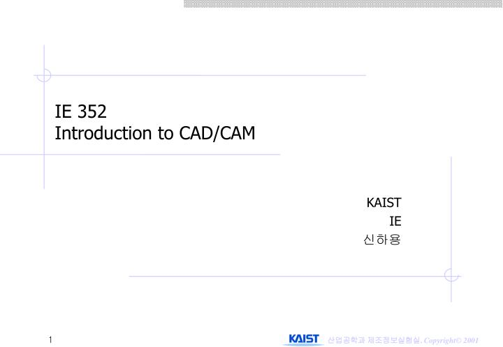 Ie 352 introduction to cad cam