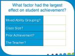 what factor had the largest effect on student achievement