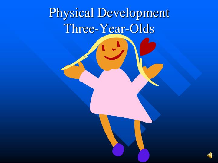 physical development of a 0 3 year old child Baby (0-12 mos) toddler 1-3yrs preschool 3-5yrs grade school 5-12yrs what are some of the developmental milestones my child should reach by three months of age.