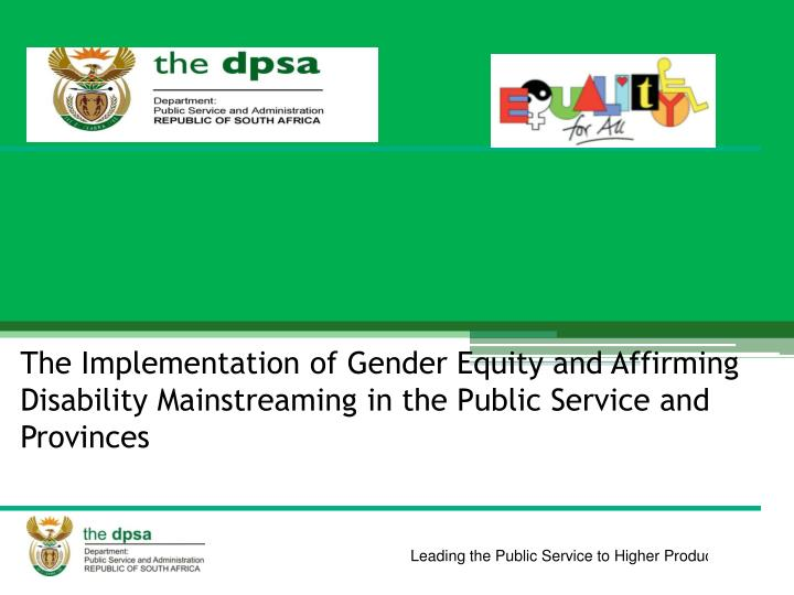 The Implementation of Gender Equity and Affirming Disability Mainstreaming in the Public Service and...
