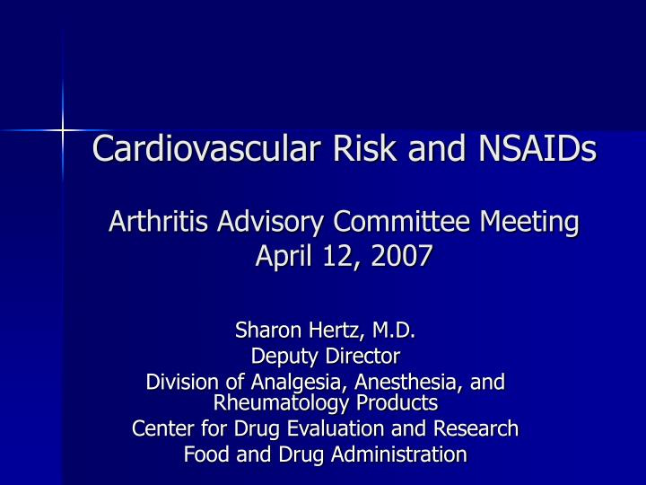 cardiovascular risk and nsaids arthritis advisory committee meeting april 12 2007 n.