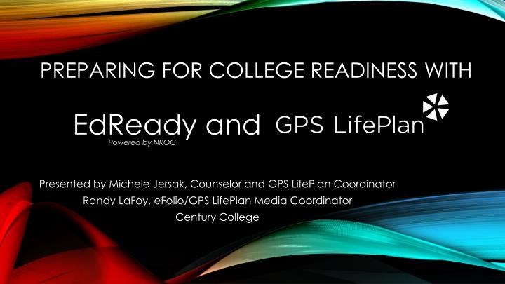Preparing for college readiness with