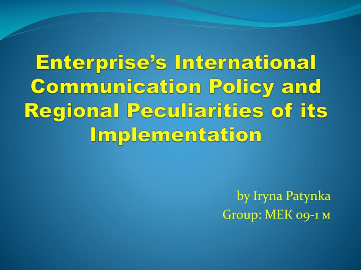 enterprise s international communication policy and regional peculiarities of its implementation n.