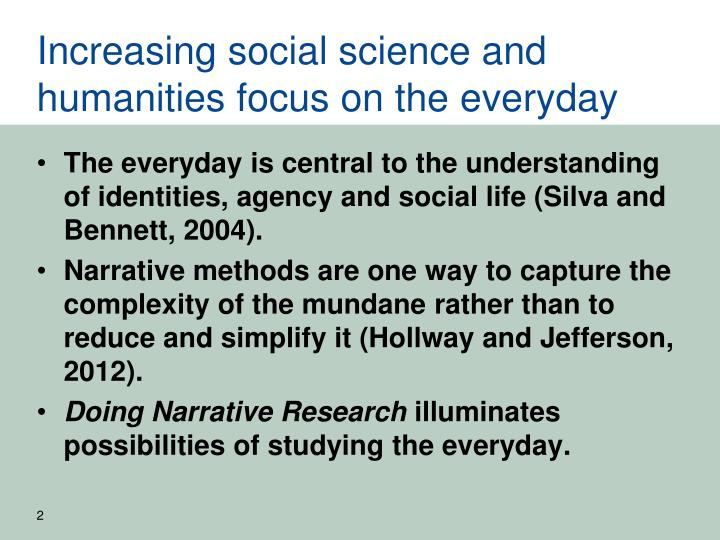 Increasing social science and humanities focus on the everyday