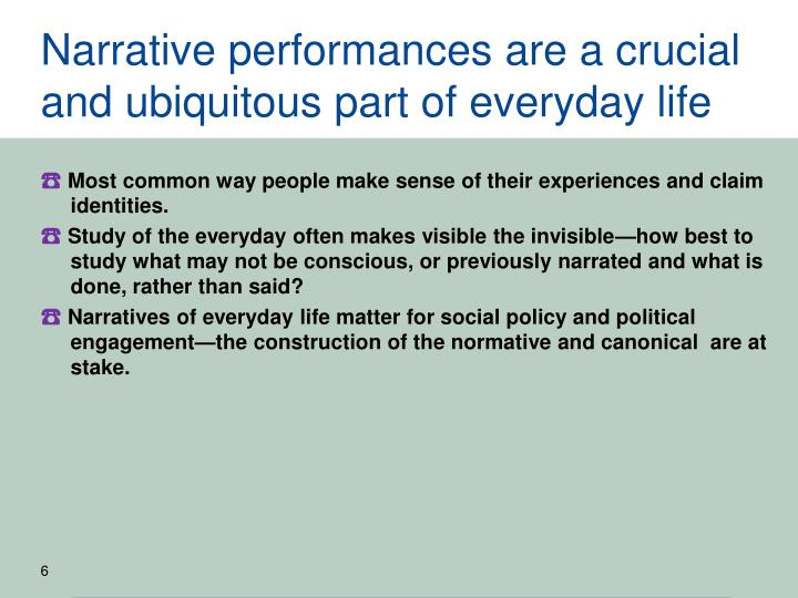 Narrative performances are a crucial and ubiquitous part of everyday life