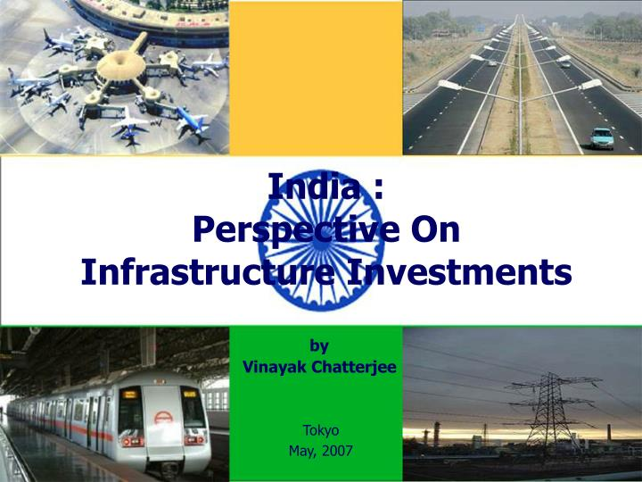 india perspective on infrastructure investments n.