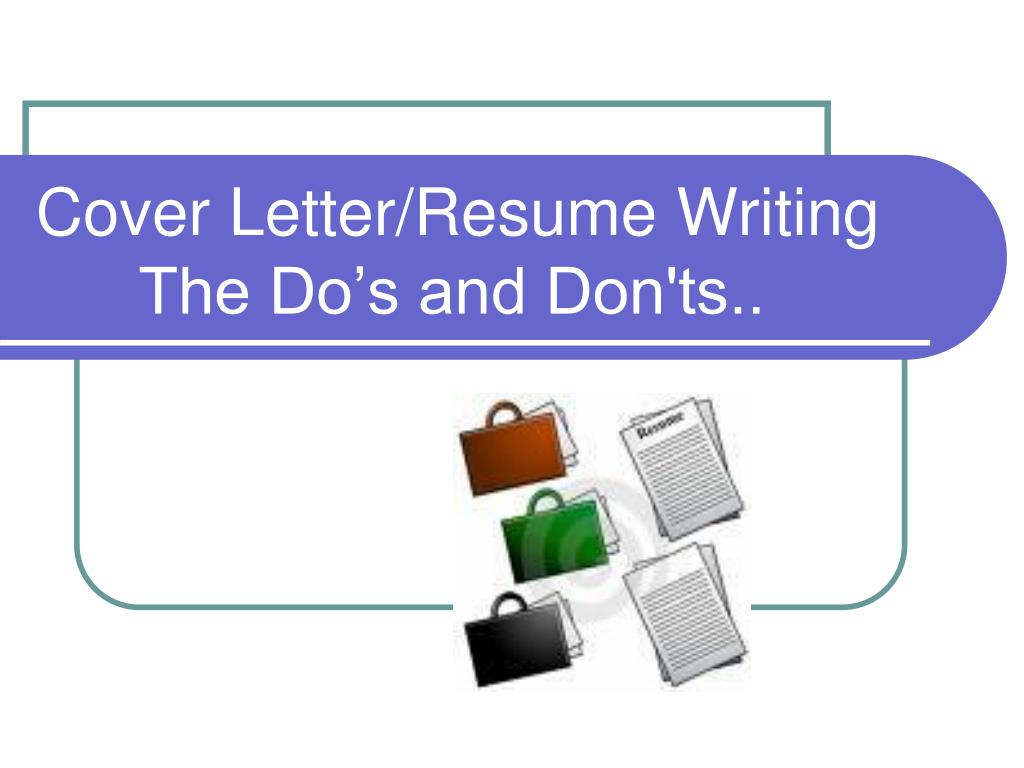 Ppt Cover Letter Resume Writing The Do S And Don Ts Powerpoint