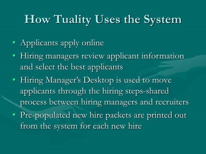 How Tuality Uses the System