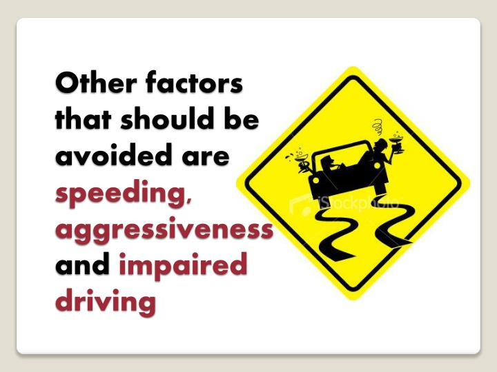 Other factors that should be avoided are