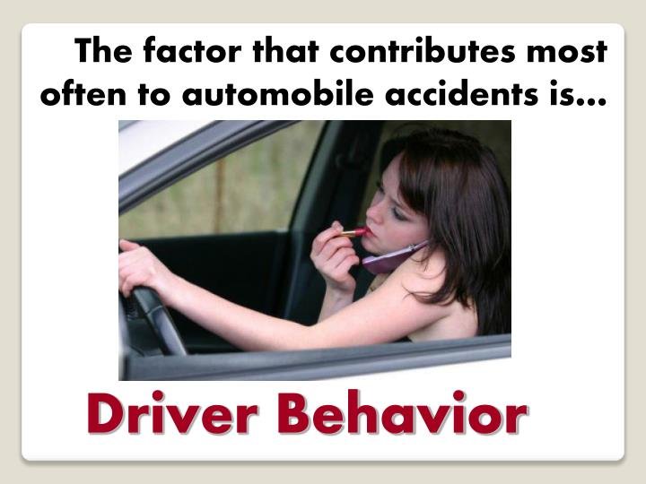 The factor that contributes most often to automobile accidents is…