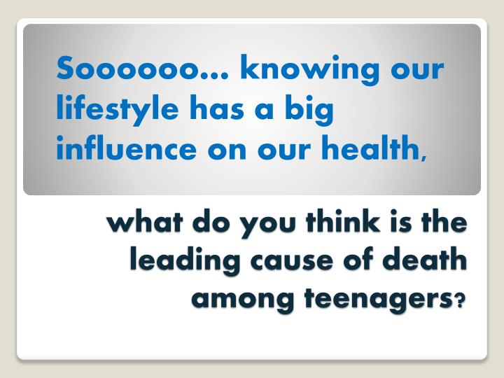 Soooooo… knowing our lifestyle has a big influence on our health,