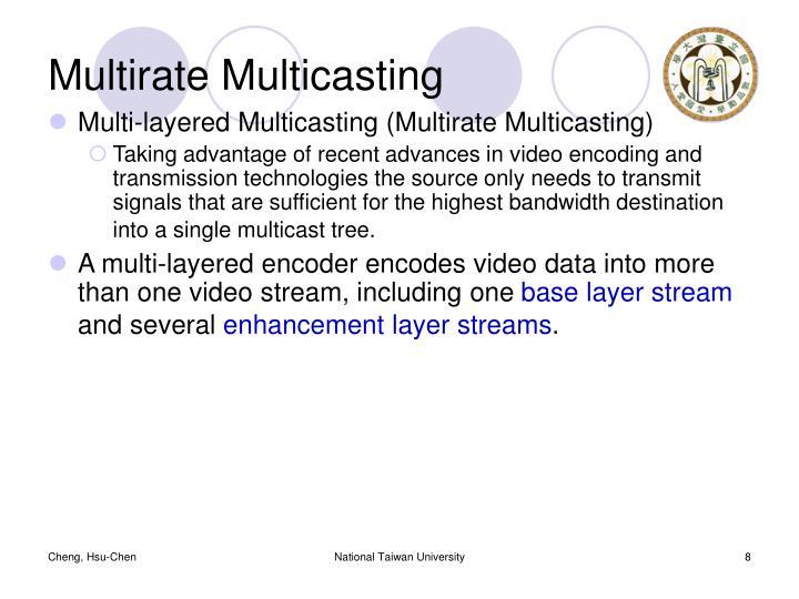 Multirate Multicasting
