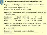 a simple linear model for trend years 1 5