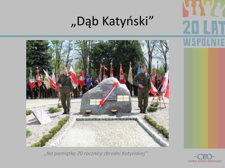 """""""Dąb Katyński"""""""