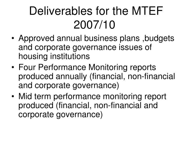 Deliverables for the MTEF 2007/10