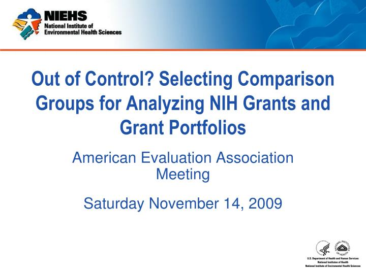 out of control selecting comparison groups for analyzing nih grants and grant portfolios n.