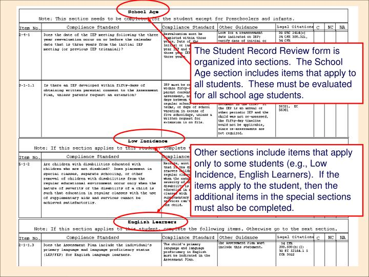 The Student Record Review form is organized into sections.  The School Age section includes items that apply to all students.  These must be evaluated for all school age students.