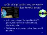 a cd of high quality may have more than 500 000 errors