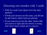 detecting one mistake with 2 cards