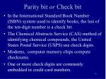 parity bit or check bit1