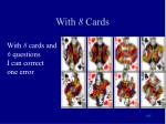 with 8 cards