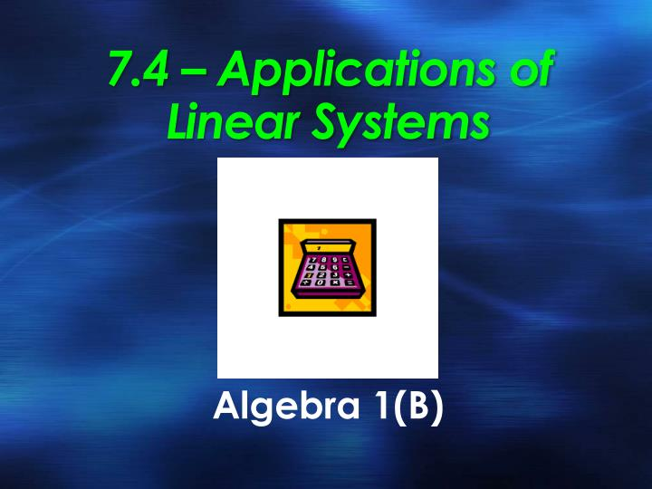 7 4 applications of linear systems