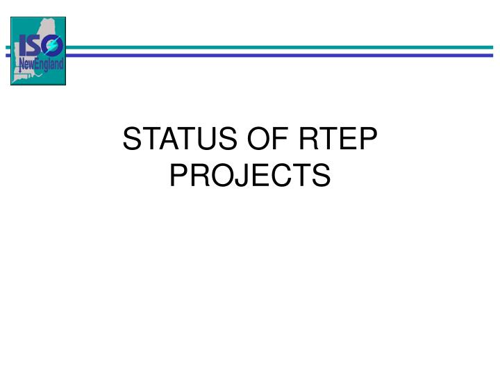 STATUS OF RTEP PROJECTS