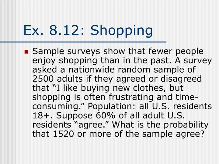 Ex. 8.12: Shopping