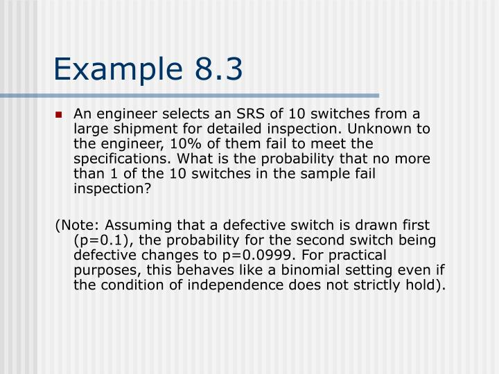 An engineer selects an SRS of 10 switches from a large shipment for detailed inspection. Unknown to the engineer, 10% of them fail to meet the specifications. What is the probability that no more than 1 of the 10 switches in the sample fail inspection?