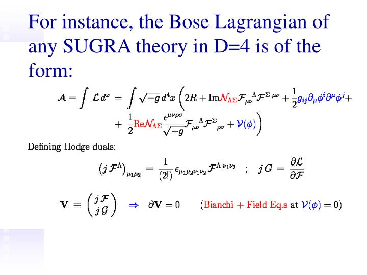 For instance the bose lagrangian of any sugra theory in d 4 is of the form