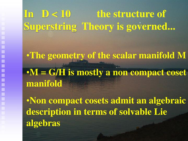 In d 10 the structure of superstring theory is governed