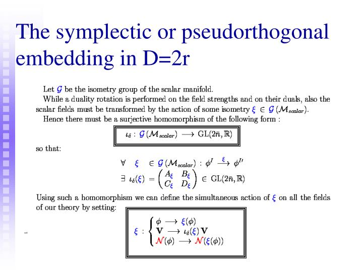 The symplectic or pseudorthogonal embedding in D=2r