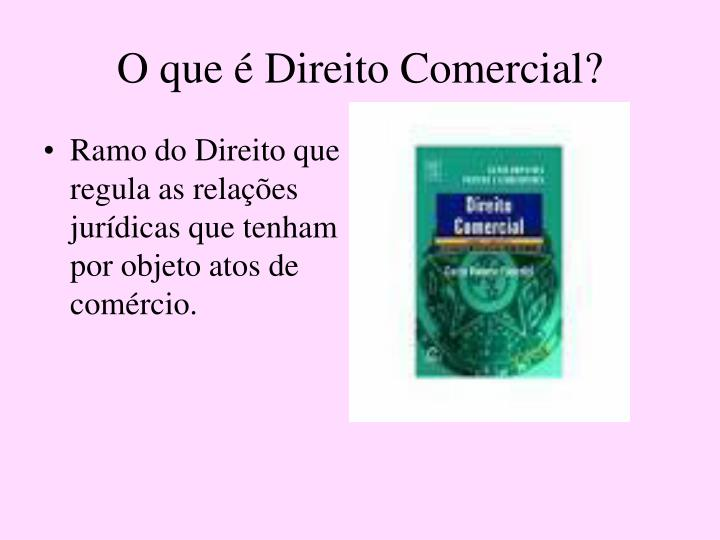 O que é Direito Comercial?