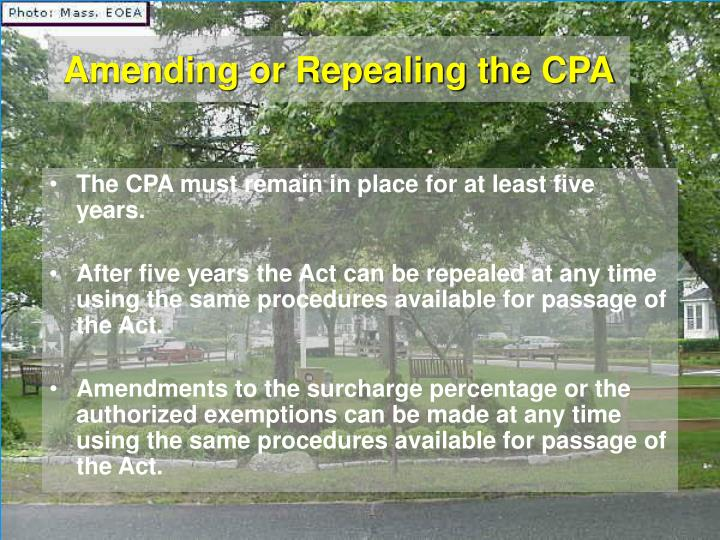 Amending or Repealing the CPA