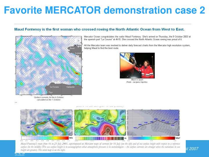 Favorite MERCATOR demonstration case 2