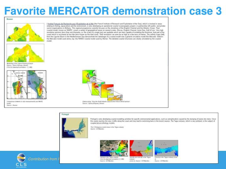 Favorite MERCATOR demonstration case 3