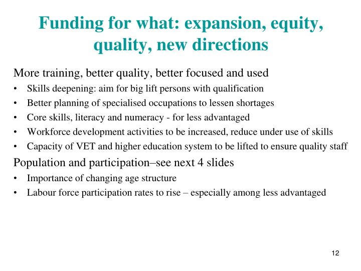 Funding for what: expansion, equity, quality, new directions