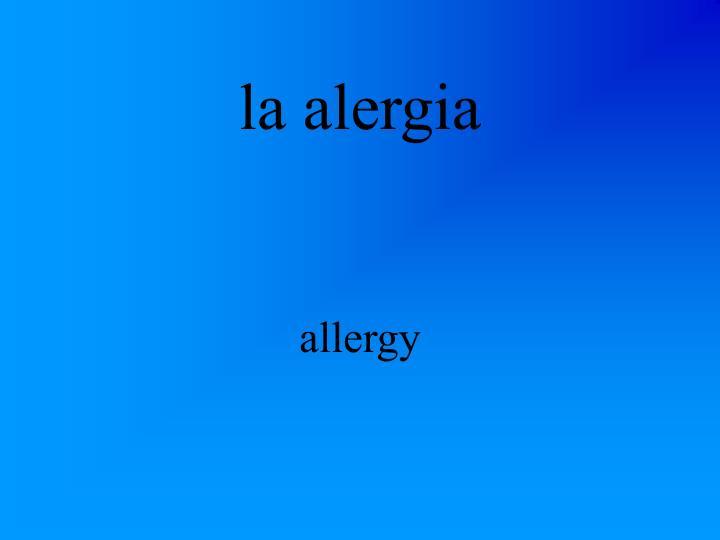 la alergia