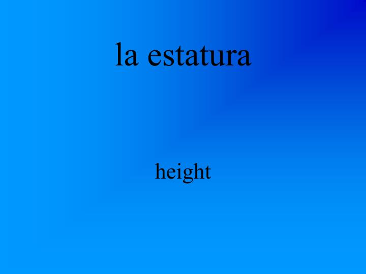 la estatura