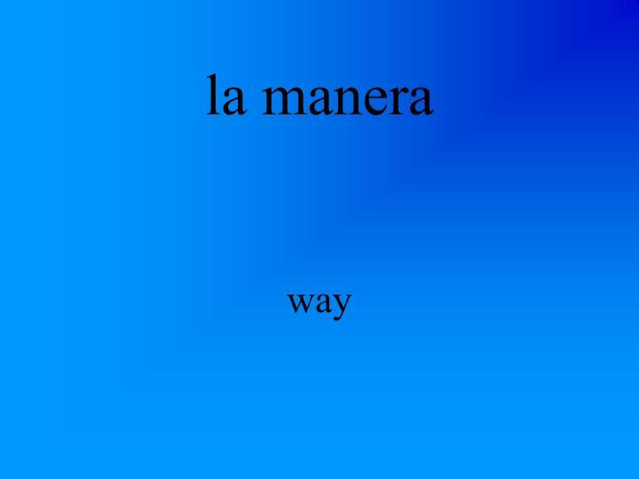 la manera