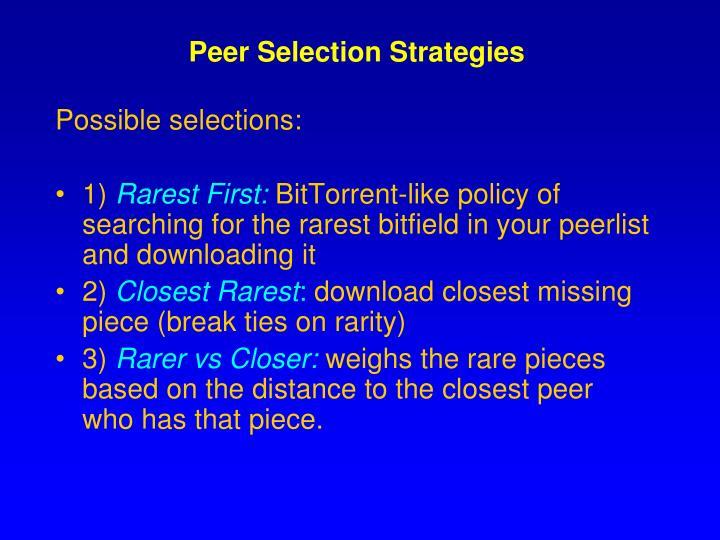 Peer Selection Strategies