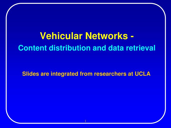 Vehicular networks content distribution and data retrieval