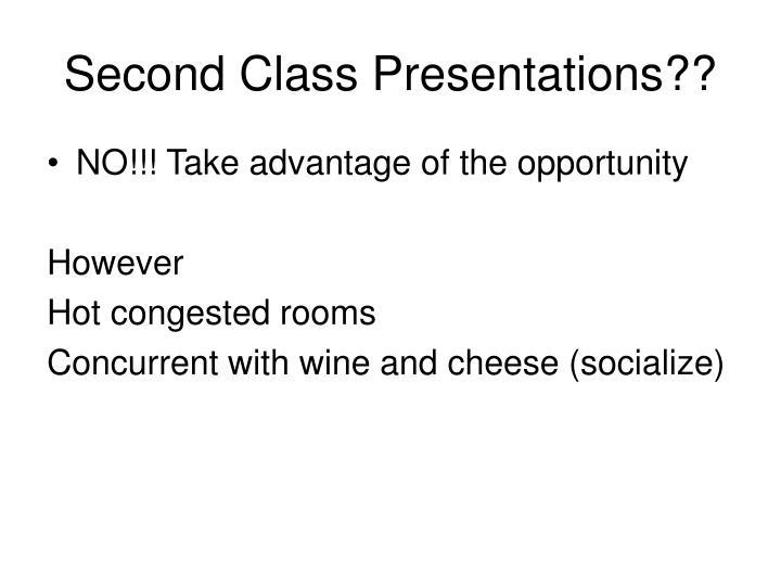 Second Class Presentations??