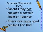 schedule placement fyi s