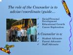 the role of the counselor is to advise coordinate guide