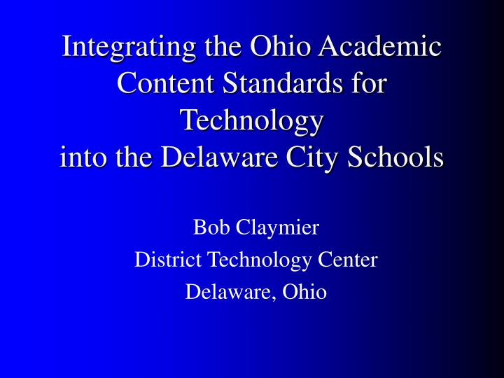 Integrating the ohio academic content standards for technology into the delaware city schools