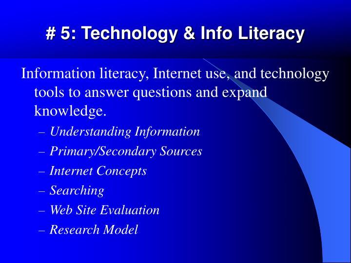 # 5: Technology & Info Literacy